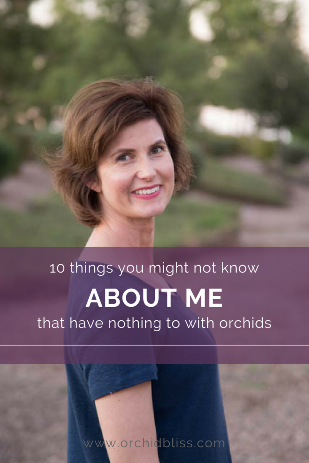 10 things you might not know about me - orchid bliss